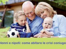 Nonni e nipoti: come abitare le crisi coniugali